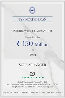 Syndicated Loan of Project & Structured Finance for Indore Wire Company Ltd.