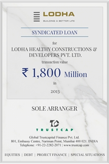 Syndicated Loan of Project & Structured Finance for Lodha Healthy Constructions &  Developers Pvt. Ltd.