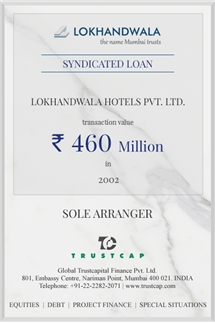 Syndicated Loan of Project & Structured Finance for Lokhandwala Hotels Pvt. Ltd.